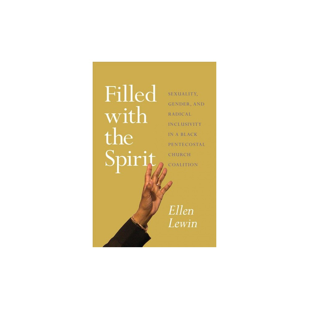 Filled With the Spirit : Sexuality, Gender, and Radical Inclusivity in a Black Pentecostal Church