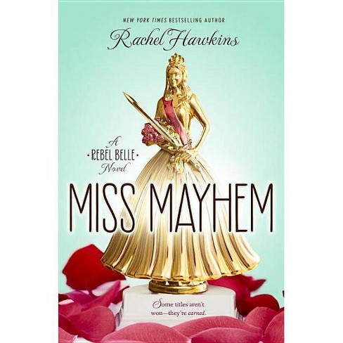 Miss Mayhem - (Rebel Belle) by  Rachel Hawkins (Paperback) - image 1 of 1