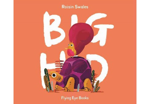 Big Hid -  by Roisin Swales (Hardcover) - image 1 of 1