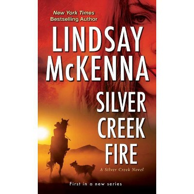 Silver Creek Fire - by Lindsay McKenna (Paperback)