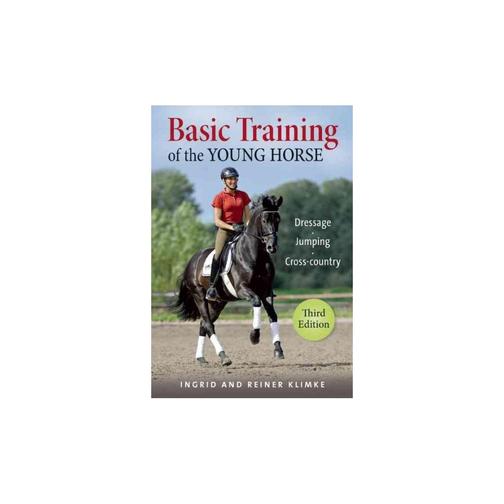 Basic Training of the Young Horse : Dressage - Jumping - Cross-Country (Hardcover) (Ingrid Klimke &