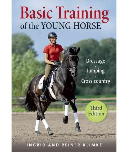 Basic Training of the Young Horse : Dressage - Jumping - Cross-Country (Hardcover) (Ingrid Klimke & - image 1 of 1