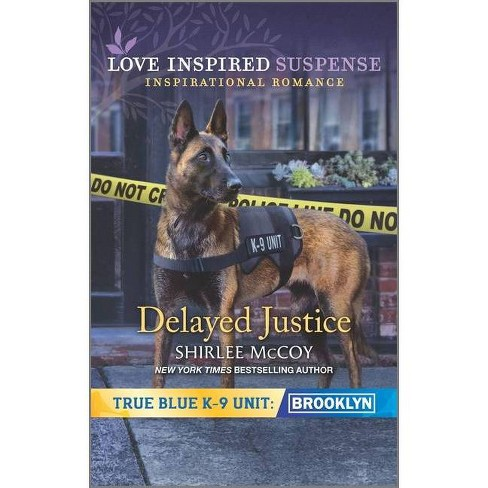 Delayed Justice - (True Blue K-9 Unit: Brooklyn, 8) by  Shirlee McCoy (Paperback) - image 1 of 1