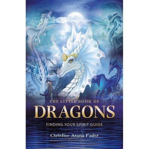 The Little Book of Dragons - by  Christine Arana Fader (Paperback) - image 1 of 1