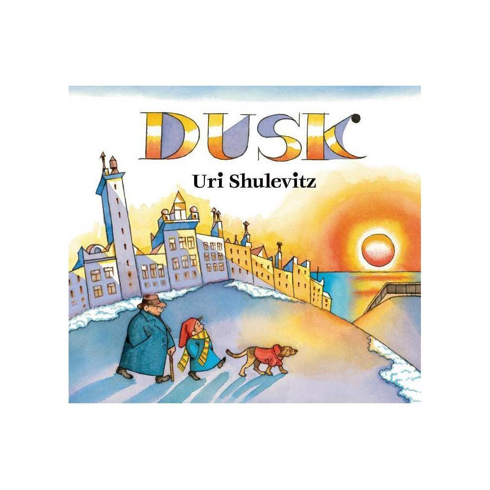Dusk By Uri Shulevitz Hardcover