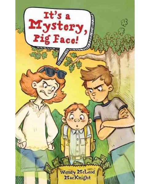 It's a Mystery, Pig Face! (Paperback) (Wendy Mcleod Macknight) - image 1 of 1