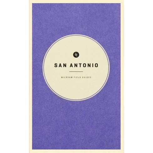 San Antonio - (Wildsam Field Guides) by  Taylor Bruce (Paperback) - image 1 of 1