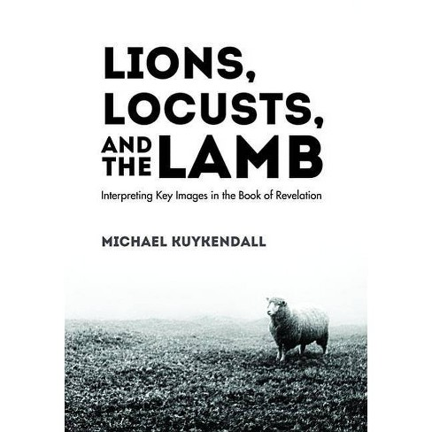Lions, Locusts, and the Lamb - by  Michael Kuykendall (Paperback) - image 1 of 1