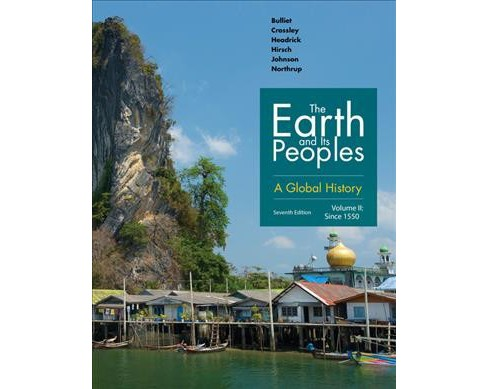 Earth and Its Peoples : A Global History: Since 1500 (Vol 2) (Paperback) (Richard W. Bulliet & Steven W. - image 1 of 1