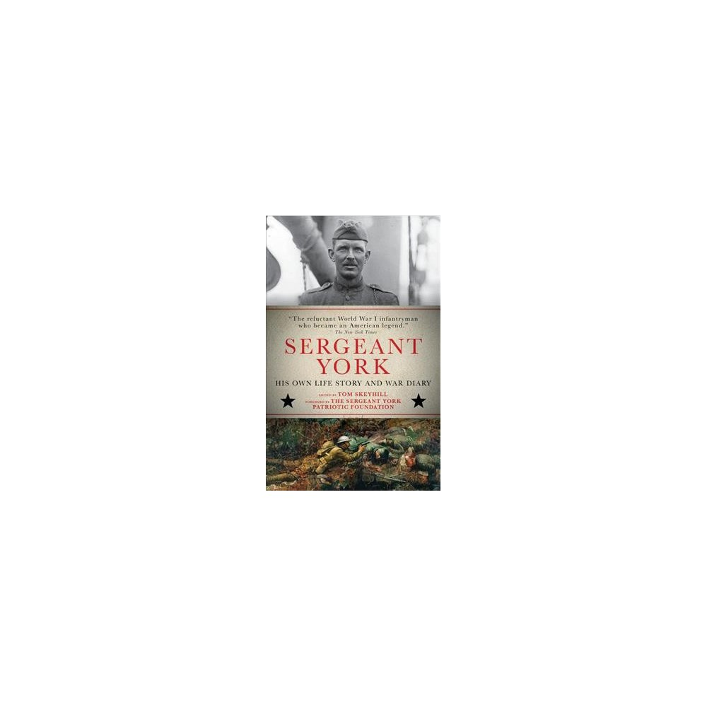 Sergeant York : His Own Life Story and War Diary - (Paperback)