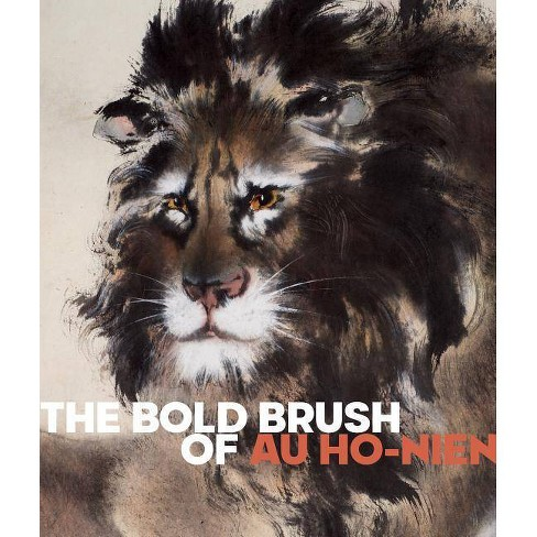 The Bold Brush of Au Ho-Nien - by  Li He (Paperback) - image 1 of 1