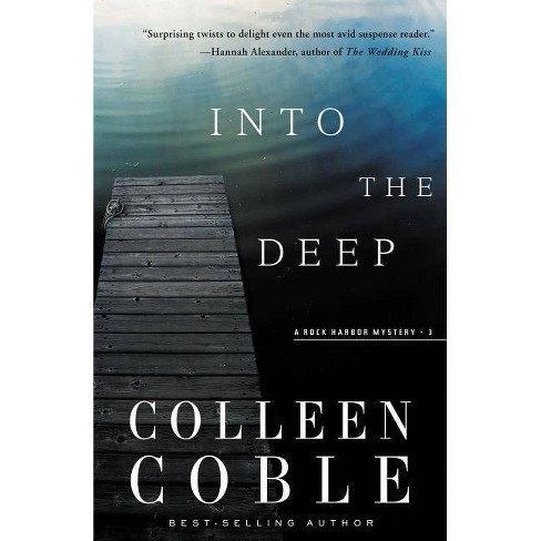 Into the Deep - (Rock Harbor Mysteries (Numbered)) by  Colleen Coble (Paperback) - image 1 of 1