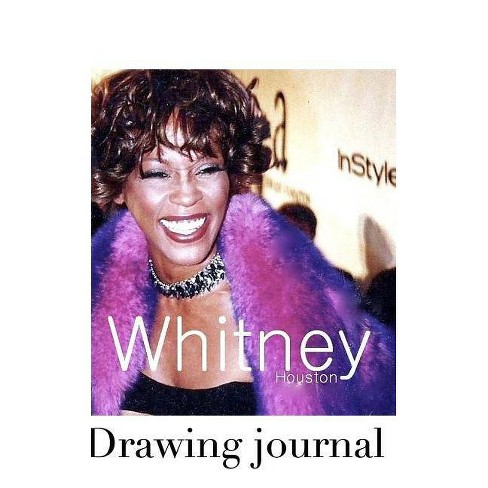 Whitney Houston Drawing Journal - by  Sir Michael Huhn & Michael Huhn (Paperback) - image 1 of 1