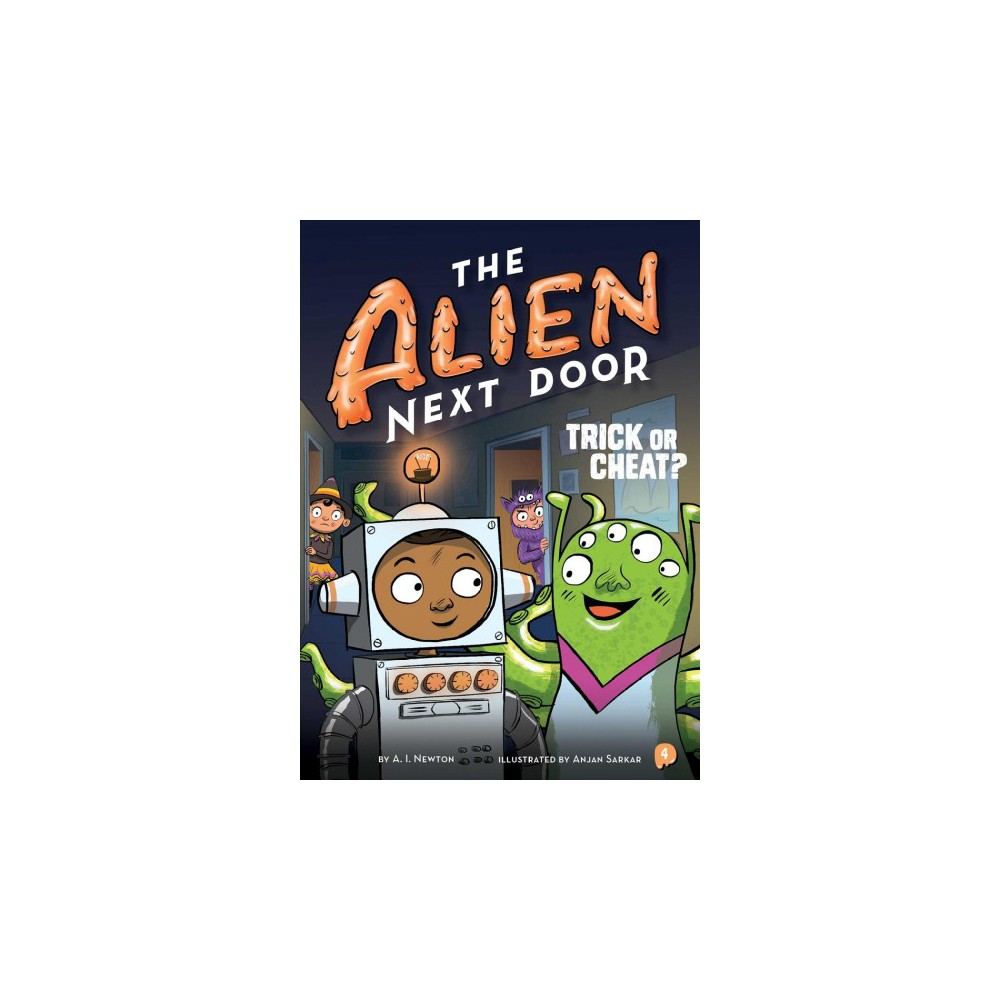 Trick or Cheat? - (Alien Next Door) by A. I. Newton (Hardcover)
