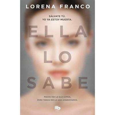 Ella Lo Sabe / She Knows It - by  Lorena Franco (Paperback)