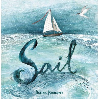 Sail - by  Dorien Brouwers (Hardcover)