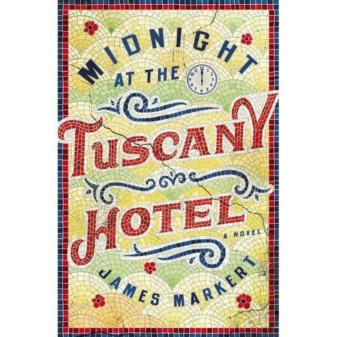 Midnight at the Tuscany Hotel - by  James Markert (Paperback) - image 1 of 1