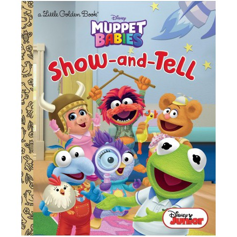 Show-And-Tell (Disney Muppet Babies) - (Little Golden Book) (Hardcover) - image 1 of 1