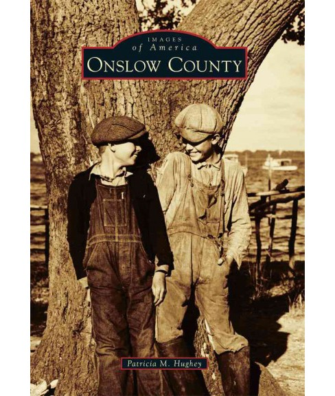 Onslow County (Paperback) (Patricia M. Hughey) - image 1 of 1