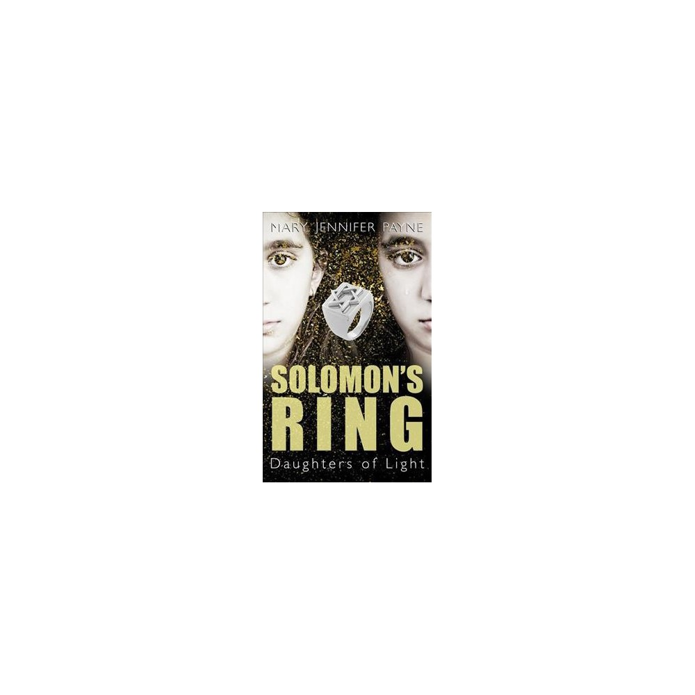 Solomon's Ring - (Daughters of Light) by Mary Jennifer Payne (Paperback)