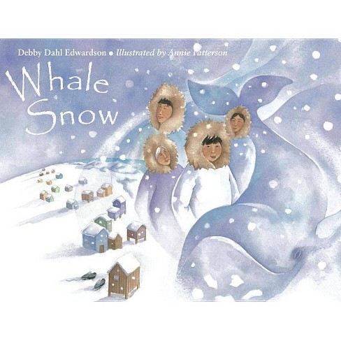 Whale Snow - by  Debby Dahl Edwardson (Paperback) - image 1 of 1