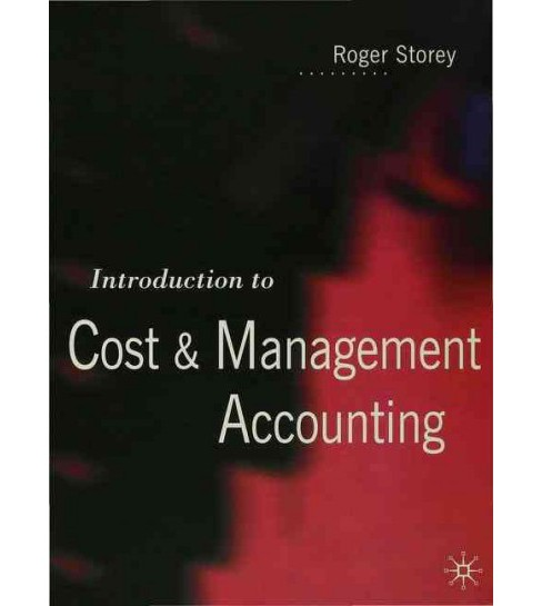 Introduction to Cost and Management Accounting (Paperback) (Roger Storey) - image 1 of 1