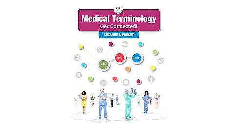 Medical Terminology : Get Connected! (Paperback) (Ph.D. Suzanne S. Frucht) - image 1 of 1