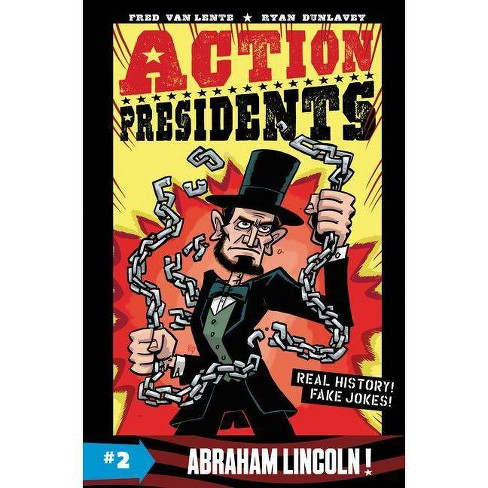 Action Presidents: Abraham Lincoln! - by  Fred Van Lente (Hardcover) - image 1 of 1