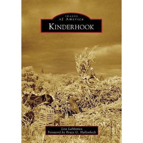 Kinderhook - (Images of America) by  Lisa Lamonica (Paperback) - image 1 of 1