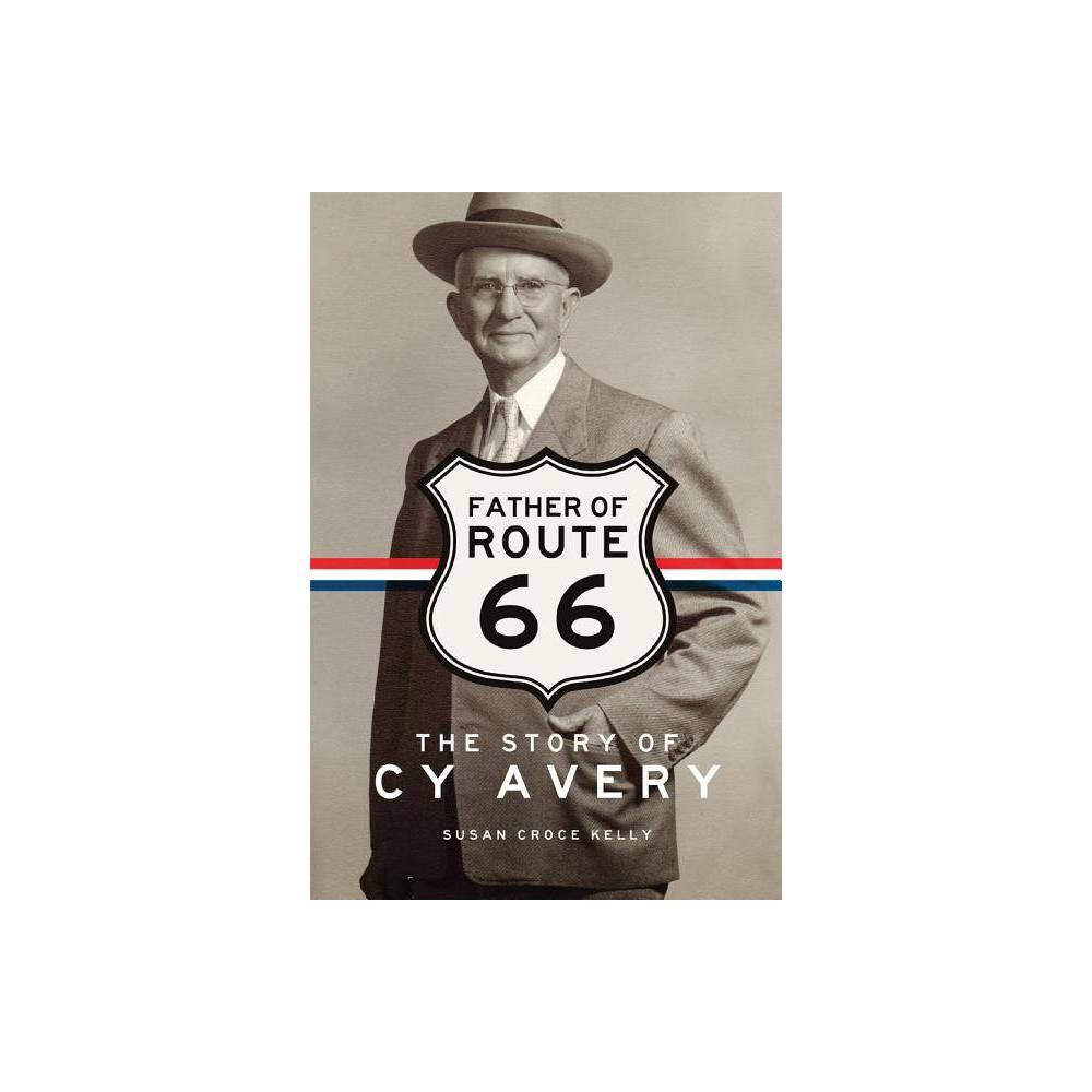 ISBN 9780806164731 product image for Father of Route 66 - by Susan C. Kelly (Paperback) | upcitemdb.com