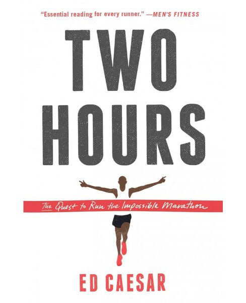Two Hours : The Quest to Run the Impossible Marathon (Reprint) (Paperback) (Ed Caesar) - image 1 of 1