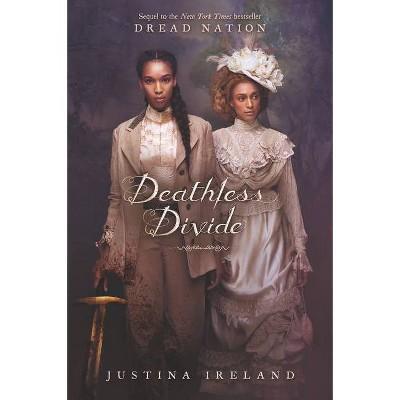 Deathless Divide - by  Justina Ireland (Paperback)