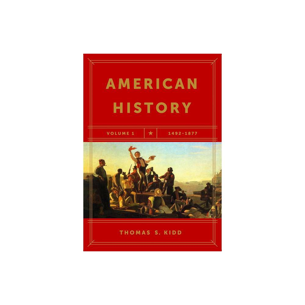 American History Volume 1 By Thomas S Kidd Paperback