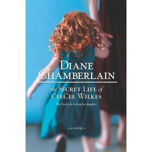 The Secret Life of Ceecee Wilkes - (Target Book Club Edition) by  Diane Chamberlain (Paperback) - image 1 of 1