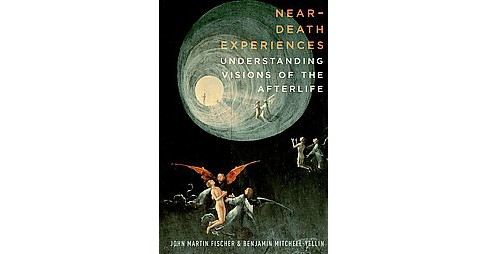 Near-Death Experiences : Understanding Visions of the Afterlife (Hardcover) (John Martin Fischer) - image 1 of 1