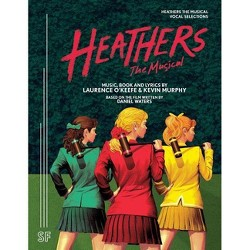 Heathers the Musical Vocal Selections - by  Laurence O'Keefe & Kevin Murphy (Paperback)
