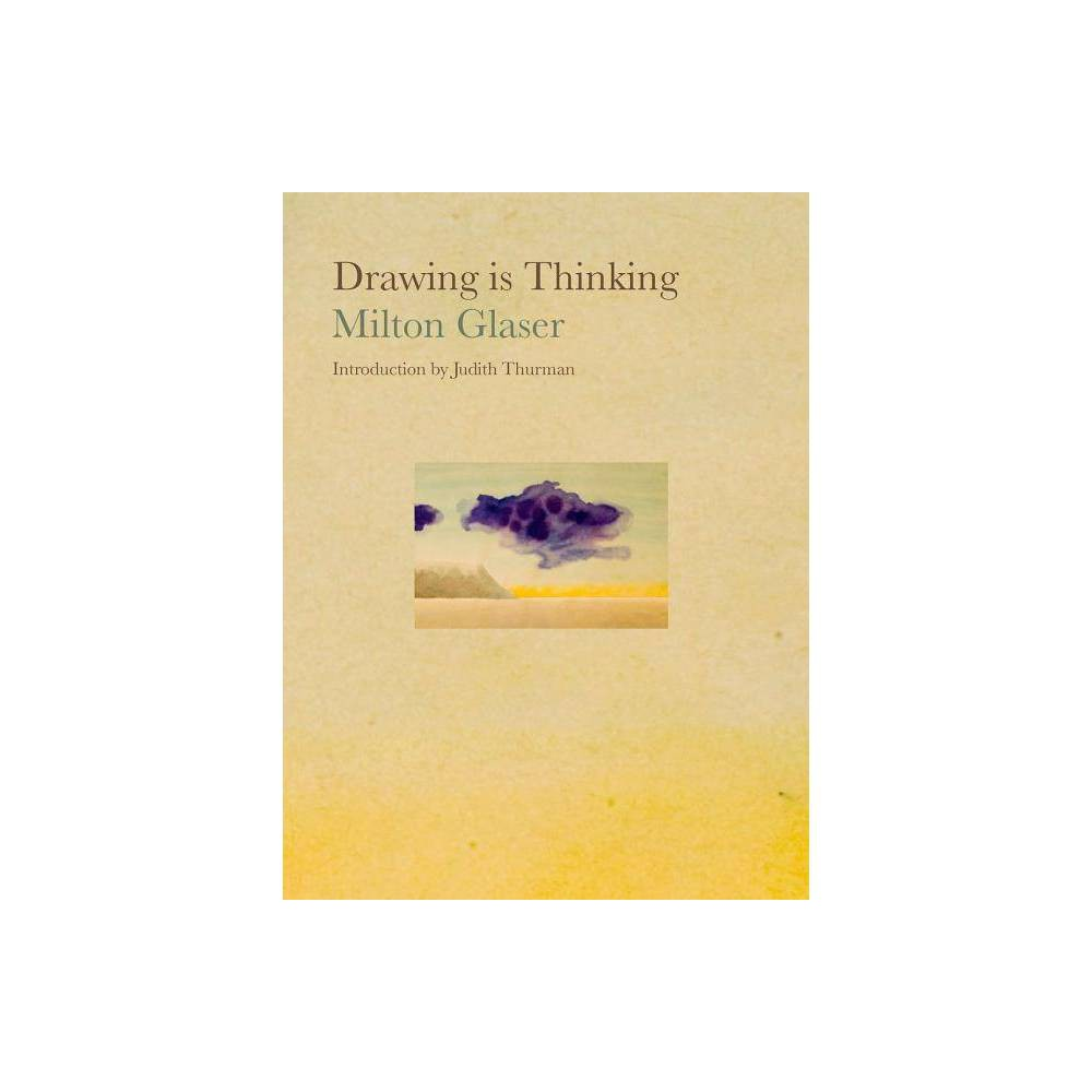 Drawing Is Thinking By Milton Glaser Hardcover