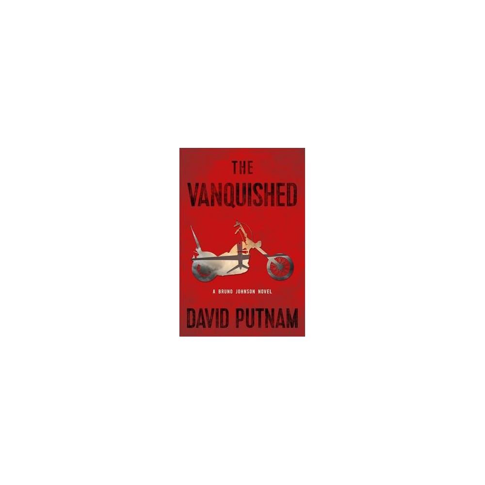 Vanquished - Reprint (A Bruno Johnson Thriller) by David Putnam (Paperback)