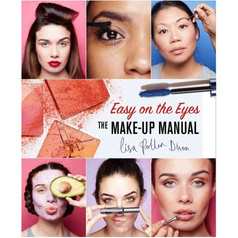 make up manual your beauty guide for brows eyes skin lips and