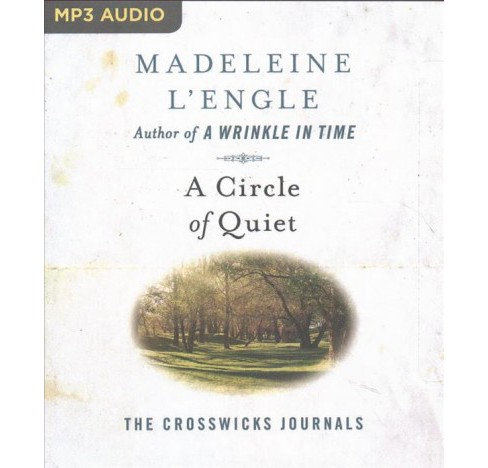 Circle of Quiet (MP3-CD) (Madeleine L'Engle) - image 1 of 1