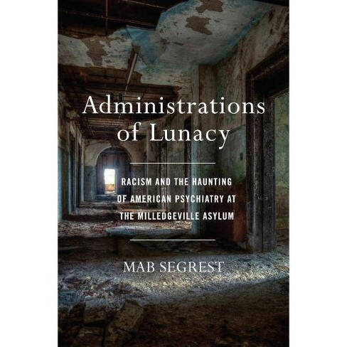 Administrations of Lunacy - by  Mab Segrest (Hardcover) - image 1 of 1