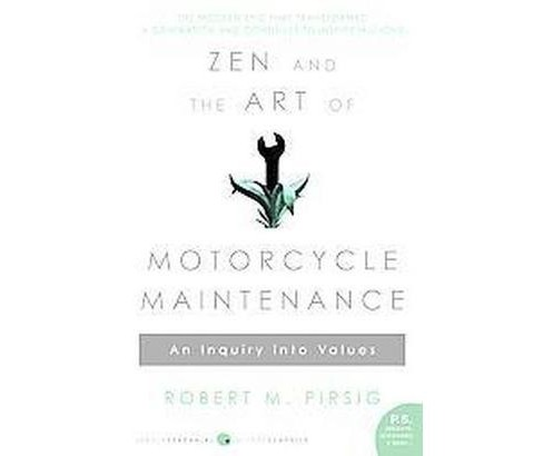 Zen And The Art Of Motorcycle Maintenance : An Inquiry Into Values (Paperback) (Robert M. Pirsig) - image 1 of 1