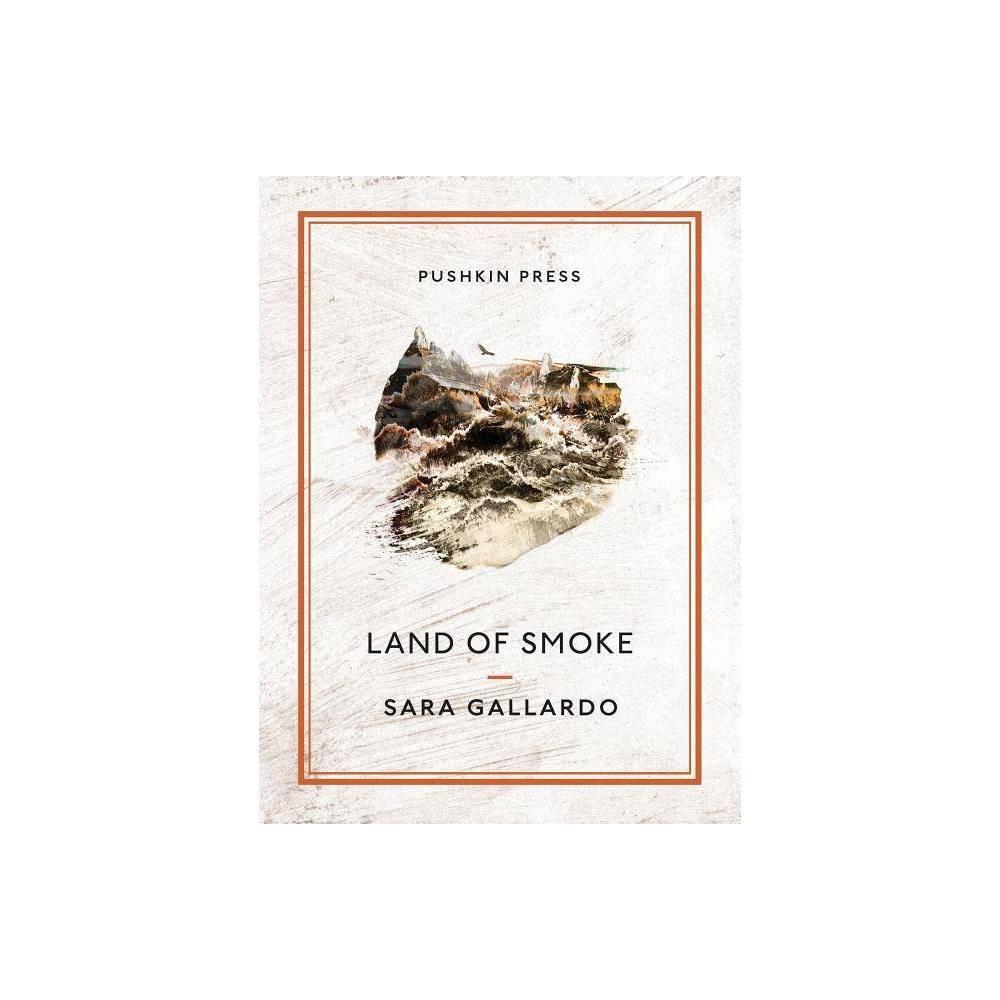 Land of Smoke - (Pushkin Collection) by Sara Gallardo (Paperback) was $17.99 now $11.99 (33.0% off)