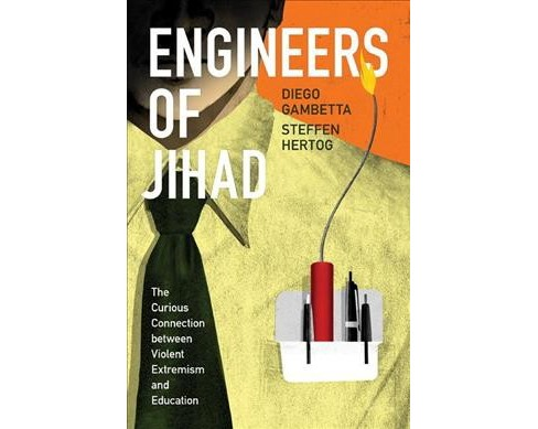Engineers of Jihad : The Curious Connection Between Violent Extremism and Education - Reprint - image 1 of 1