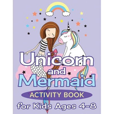 Unicorn and Mermaid Activity Book for Kids Ages 4-8 - by  Miracle Activity Books (Paperback)