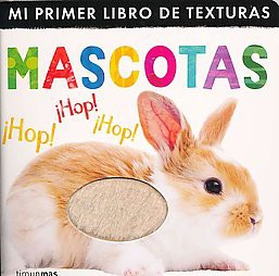 Mi primer libro de texturas mascotas/ My First Touch and Feel Pets (Hardcover)