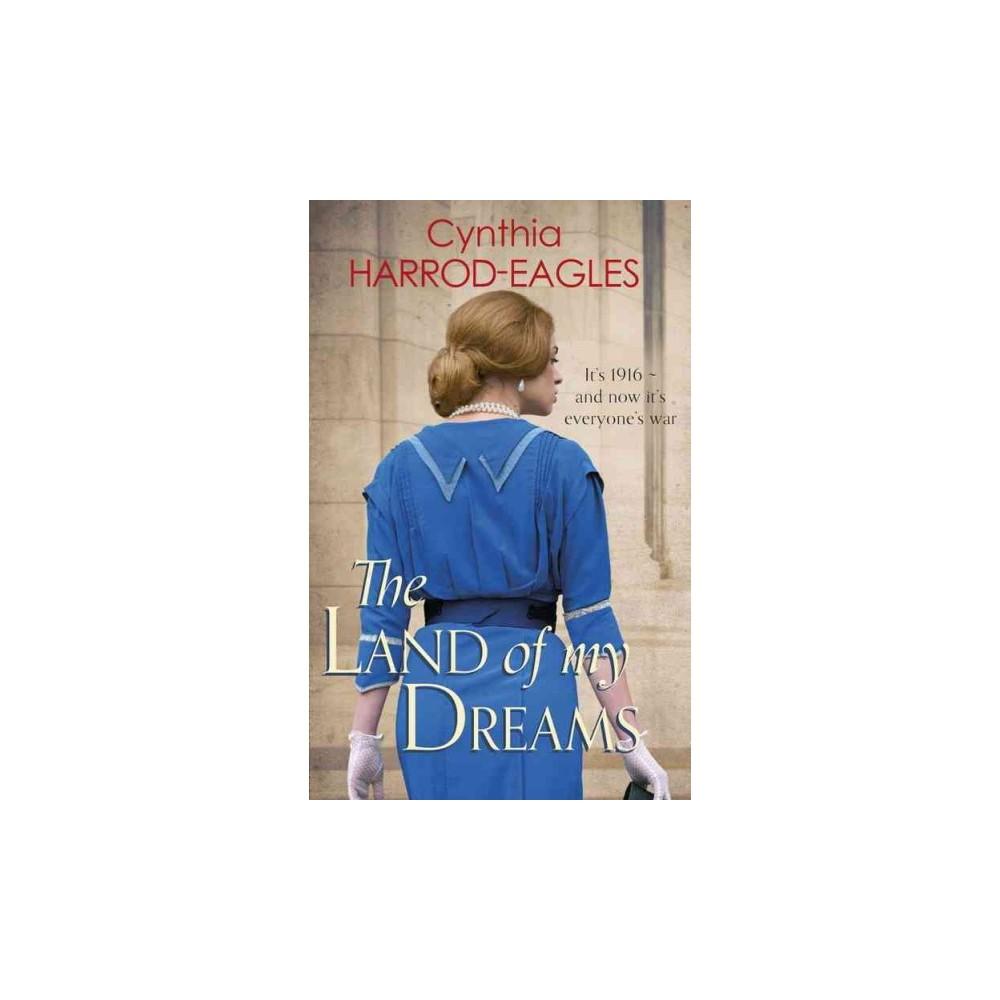 Land of My Dreams (Reprint) (Paperback) (Cynthia Harrod-Eagles)
