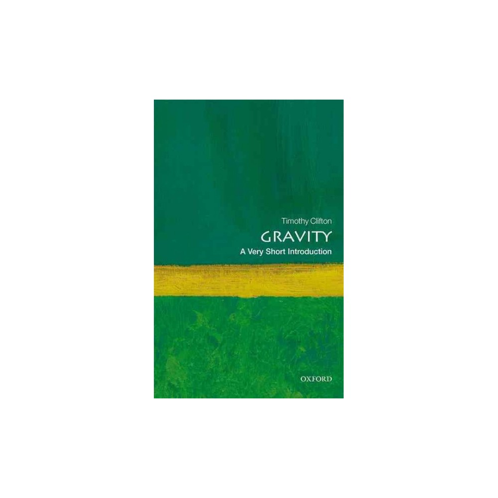 Gravity : A Very Short Introduction (Paperback) (Timothy Clifton)