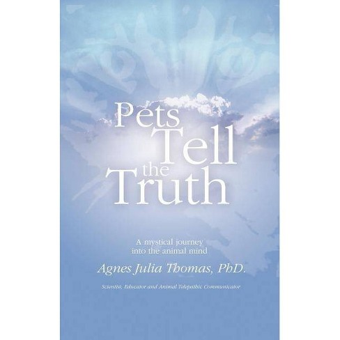 Pets Tell the Truth - by  Agnes Julia Thomas (Paperback) - image 1 of 1