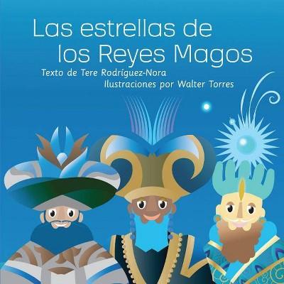 Las Estrellas de Los Reyes Magos - by  Tere Rodriguez-Nora (Paperback)